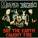 Day The Earth Caught Fire (Split Single)