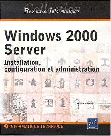 Windows 2000 server - installation, configuration, administration