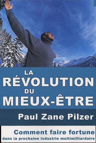La révolution du mieux-être : Comment ...