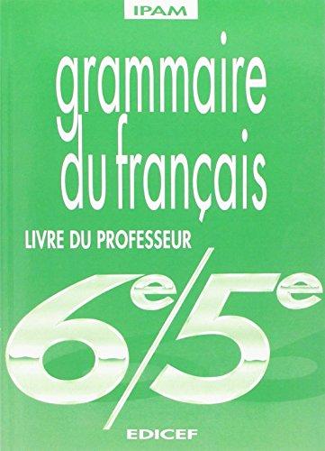 Grammaire du français - 6e, 5e. Livre du professeur