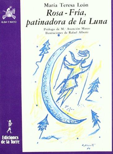Rosa-Fria, Patinadora De La Luna par MARIA TERESA LEON
