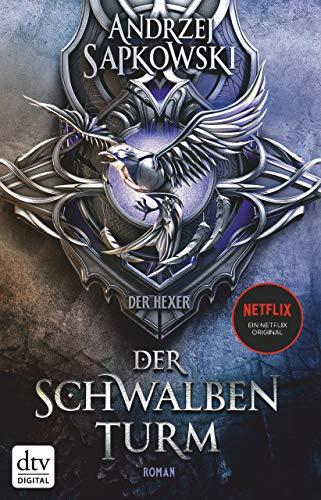 Der Schwalbenturm: Roman Die Hexer-Saga 4