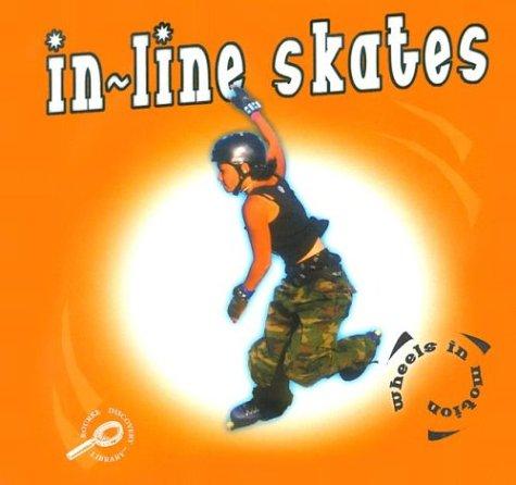 In-Line Skates (Wheels in Motion)