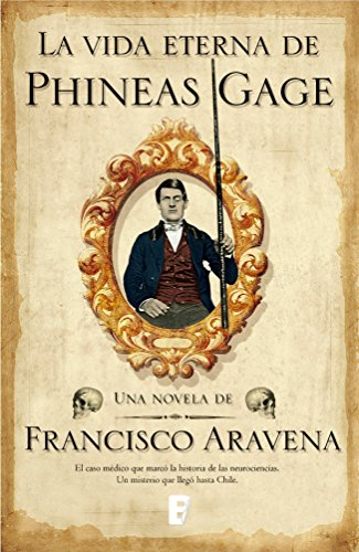 Descargar Libro La vida eterna de Phineas Gage de Francisco Aravena