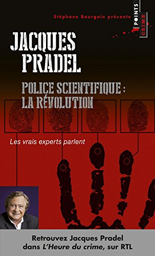 Police scientifique: la rvolution. Les vrais experts parlent