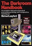 The Darkroom Handbook by Michael Langford (1990-08-09)