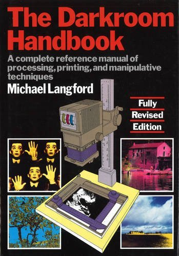 The Darkroom Handbook by Michael Langford (1990-08-09)