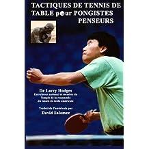 Tactiques de Tennis de Table pour Pongistes Penseurs