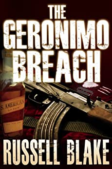 The Geronimo Breach (Action / Conspiracy Thriller) (English Edition) par [Blake, Russell]