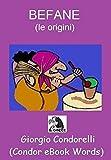 Scarica Libro BEFANE le origini Condor eBook Words (PDF,EPUB,MOBI) Online Italiano Gratis