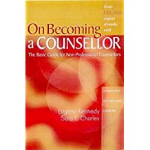 On Becoming a Counsellor: The Basic Guide for Non-Professional Counsellors