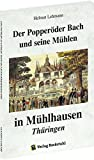Der Popperöder Bauch und seine Mühlen in Mühlhausen /Thüringen - Helmut Lehmann