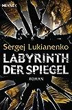 Labyrinth der Spiegel: Roman (Die Spiegel-Romane 1)