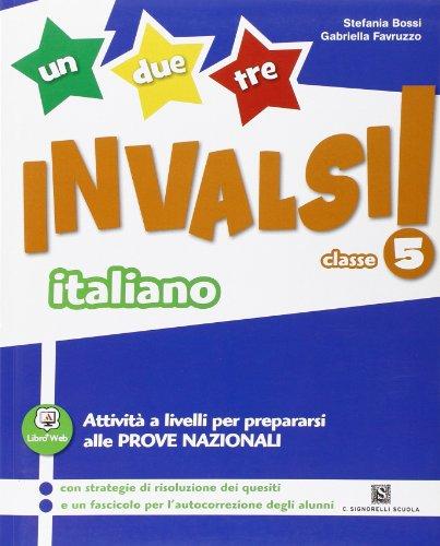 Un, due, tre... INVALSI! Italiano. Per la 5ª classe elementare