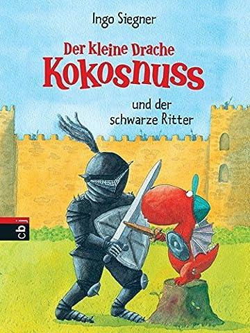 Der kleine Drache Kokosnuss und der schwarze Ritter (Die Abenteuer des kleinen Drachen Kokosnuss, Band 6)