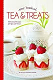 Tiny Book of Tea & Treats: Delicious Recipes for Special Times (2015-04-10)