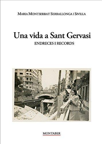Una vida a Sant Gervasi.: Endreces i records (Catalan Edition) por Maria Montserrat  Serrallonga i Sivilla