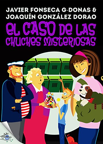 Clara Secret: II. El caso de las chuches misteriosas (Clara Secret: CS 123 Secret Files nº 2) por Javier Fonseca G-Donas