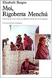 Moi, Rigoberta Menchú - Une vie et une voix, la révolution au Guatemala de Élisabeth Burgos ,Michèle Goldstein (Traduction) ( 13 mai 1983 ) - Gallimard (13 mai 1983) - 13/05/1983
