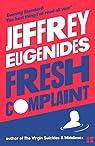 Fresh Complaint par Eugenides