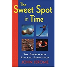 The Sweet Spot in Time: The Search for Athletic Perfection