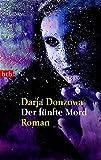 Der fünfte Mord: Roman (btb-TB) - Darja Donzowa