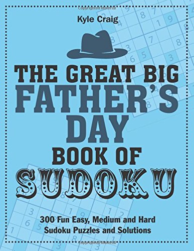The Great Big Father's Day Book of Sudoku por Kyle Craig