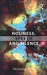 Holiness, Speech and Silence: Reflections on the Question of God