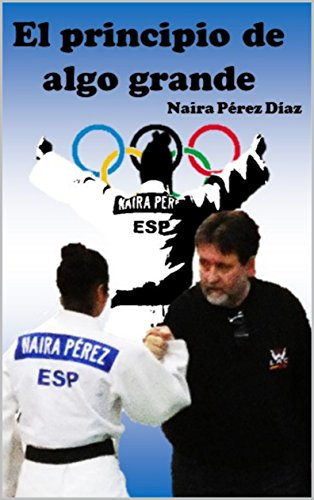 EL PRINCIPIO DE ALGO GRANDE por NAIRA PÉREZ DÍAZ