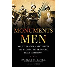 The Monuments Men: Allied Heroes, Nazi Thieves and the Greatest Treasure Hunt in History by Robert M. Edsel (2010-06-03)