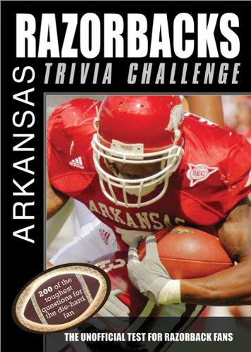 The Arkansas Razorbacks Trivia Challenge: The Unofficial Test for Razorback Fans (Sports Challenge)