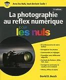 Read details La photographie au reflex numérique pour les Nuls, 5e édition