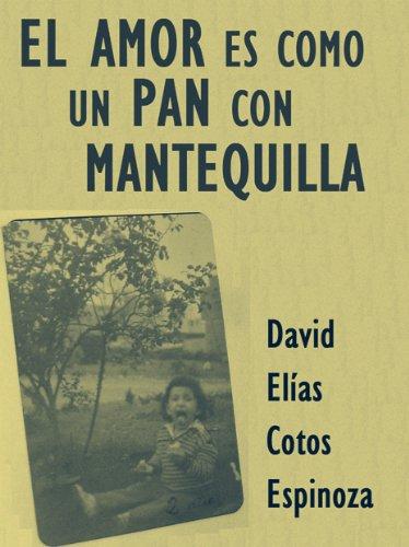 El amor es como un pan con mantequilla por David Elías Cotos Espinoza