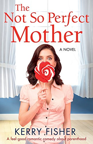 Read pdf the not so perfect mother a feel good romantic comedy full supports all version of your device includes pdf epub and kindle version fandeluxe Choice Image