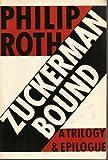 Zuckerman Bound: The Ghost Writer, Zuckerman Unbound, the Anatomy Lesson, Epilogue : The Prague Orgy