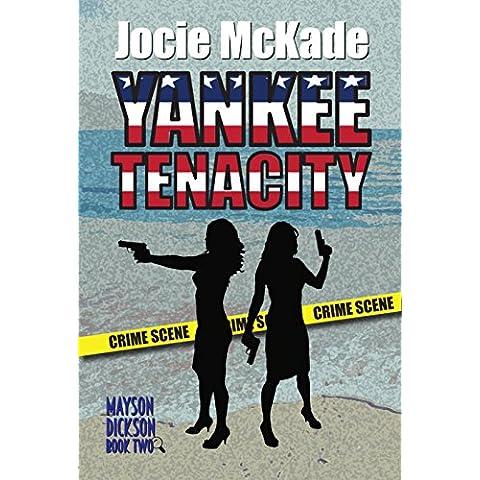 Yankee Tenacity (Mayson-Dickson Mystery Series Book 2) (English Edition)