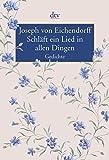 Schläft ein Lied in allen Dingen: Gedichte - Joseph von Eichendorff