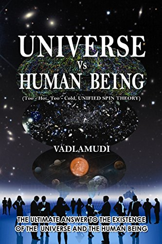 Universe Vs Human Being: (Too - Hot, Too - cold, Unified Spin Theory) (English Edition) por Ranga Rao P Vadlamudi
