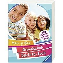 Mein großes Grundschul-Diktate-Buch: 200 Diktate mit Regel-Trainer