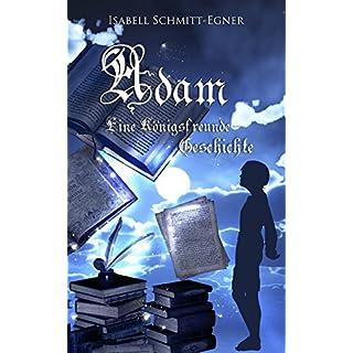 Adam - Eine Königsfreunde-Geschichte