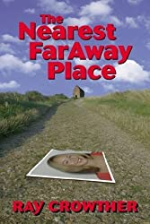 The Nearest Faraway Place by Ray Crowther (2001-09-23)
