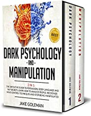 Dark Psychology and Manipulation: 2 in 1: The Definitive Guide to Persuasion, Body Language and NLP Secrets. L