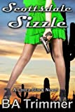 Scottsdale Sizzle: a romantic light-hearted murder mystery (Laura Black Mysteries) (Volume 3) by B A Trimmer (2016-05-29)