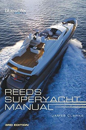 Reeds Superyacht Manual di James Clarke