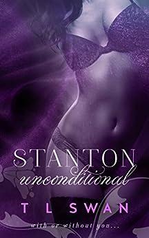 Stanton Unconditional: (Stanton #2) by [Swan, T L]
