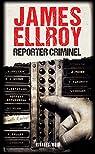 Reporter criminel par Ellroy