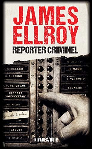 Reporter criminel par James Ellroy