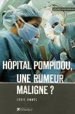 Hôpital Pompidou, une rumeur maligne ?