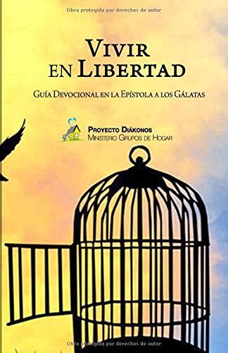 Vivir en Libertad: Guía devocional en la epístola a los Gálatas (Guías devocionales) por Fernando Plou Fernández