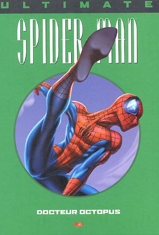 Ultimate Spider-Man, Tome 8 : Docteur Octopus